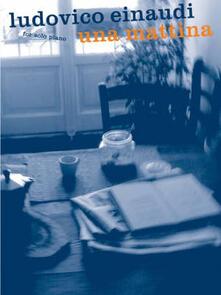 Una mattina - Ludovico Einaudi - copertina