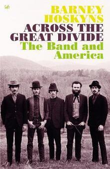 Across The Great Divide - Barney Hoskyns - cover