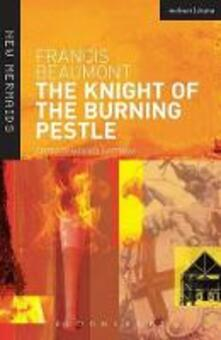 The Knight of the Burning Pestle - Francis Beaumont - cover