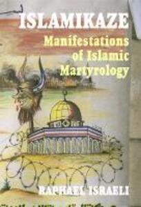 Islamikaze: Manifestations of Islamic Martyrology - Raphael Israeli - cover