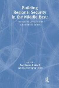 Building Regional Security in the Middle East: Domestic, Regional and International Influences - cover