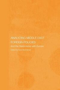 Analysing Middle East Foreign Policies: The Relationship with Europe - cover