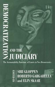 Democratization and the Judiciary: The Accountability Function of Courts in New Democracies - cover