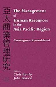 The Management of Human Resources in the Asia Pacific Region: Convergence Revisited - cover