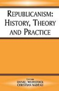 Republicanism: History, Theory, Practice - cover
