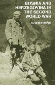 Bosnia and Herzegovina in the Second World War - Enver Redzic - cover