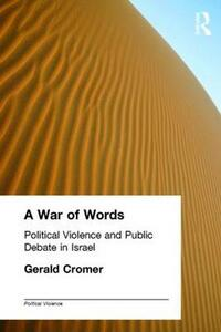 A War of Words: Political Violence and Public Debate in Israel - Gerald Cromer - cover