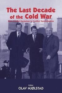 The Last Decade of the Cold War: From Conflict Escalation to Conflict Transformation - cover