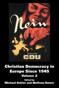 Christian Democracy in Europe Since 1945: Volume 2 - cover