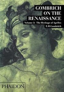 Gombrich on the Renaissance. Vol. 3: The Heritage of Apelles. - Ernst H. Gombrich - copertina