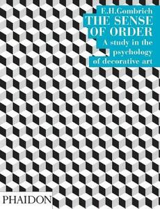 The sense of order. A study in the psychology of decorative art - Ernst H. Gombrich - copertina