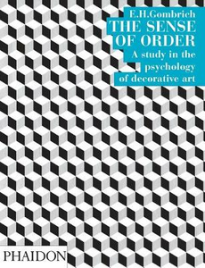 Libro The sense of order. A study in the psychology of decorative art Ernst H. Gombrich