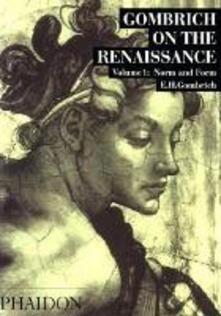 Gombrich on the Renaissance. Ediz. illustrata. Vol. 1: Norm and form. - Ernst H. Gombrich - copertina