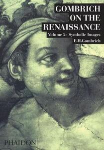 Gombrich on the Renaissance. Vol. 2: Symbolic Images. - Ernst H. Gombrich - copertina
