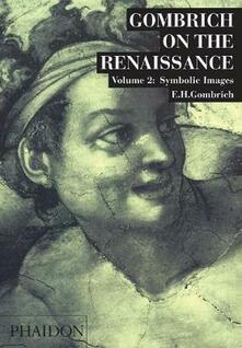 Gombrich on the Renaissance. Ediz. illustrata. Vol. 2: Symbolic Images. - Ernst H. Gombrich - copertina