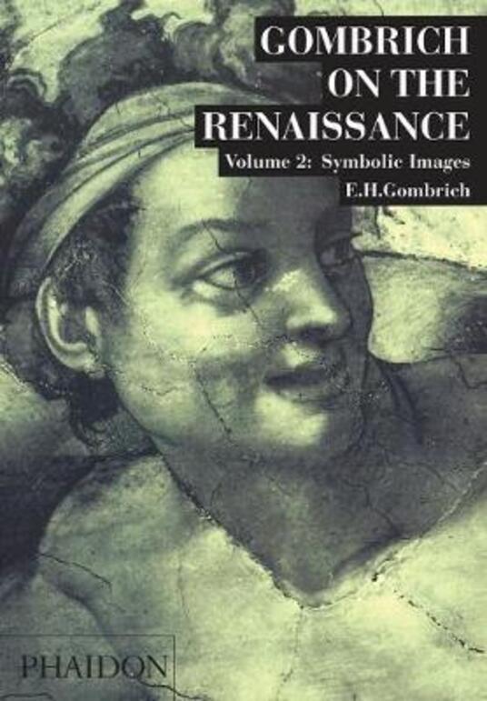 Gombrich on the Renaissance. Ediz. illustrata. Vol. 2: Symbolic Images. - Ernst H. Gombrich - copertina