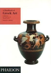 A Handbook of Greek Art: A Survey of the Visual Arts of Ancient Greece - Gisela M.A. Richter - cover