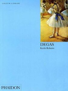 Foto Cover di Degas. Ediz. inglese, Libro di Keith Roberts, edito da Phaidon