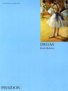 Degas. Ediz. inglese - Keith Roberts - copertina