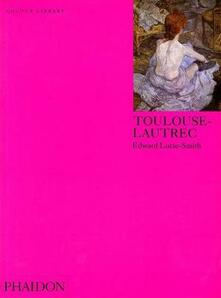 Toulouse-Lautrec. Ediz. inglese - Edward Lucie Smith - copertina