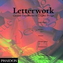 Letterwork. Creative letterforms in graphic - Brody Neuenschwander - copertina