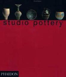 Studio Pottery. Ediz. inglese - Oliver Watson - copertina