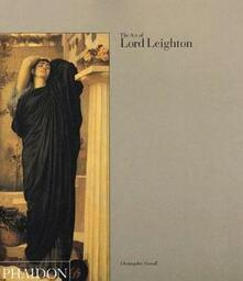 The art of Lord Leighton - Christopher Newall - copertina