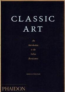 Classic art. An introduction to the Italian Renaissance - Heinrich Wölfflin - copertina