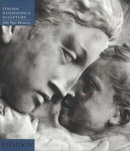 Introduction to Italian Sculpture, Volume II: Italian Renaissance Sculpture - John Pope-Hennessy - cover