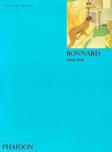 Bonnard. Ediz. inglese - Julian Bell - copertina