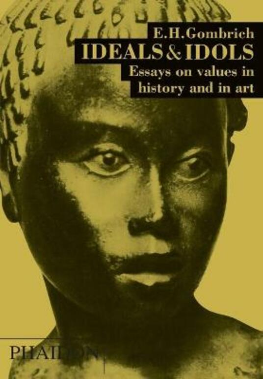 Ideals and idols. Ediz. illustrata - Ernst H. Gombrich - copertina