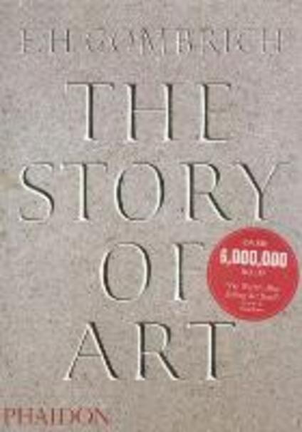 The story of art. Ediz. illustrata - Ernst H. Gombrich - copertina