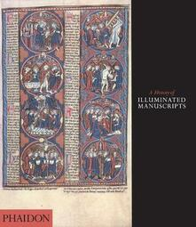 A Hystory of illuminated manuscripts - Christopher De Hamel - copertina
