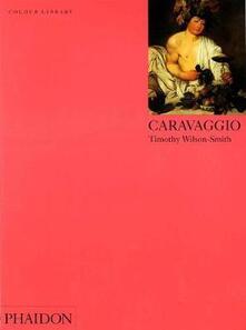 Caravaggio. Ediz. inglese - Timothy Wilson Smith - copertina