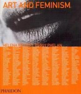 Art and feminism - Peggy Phelan,Helena Reckitt - copertina