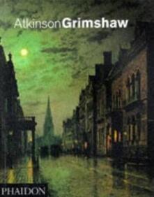 Atkinson Grimshaw. Ediz. inglese - Alexander Robertson - copertina