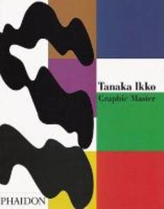 Tanaka Ikko. Graphic Master - G. Carlo Calza - copertina