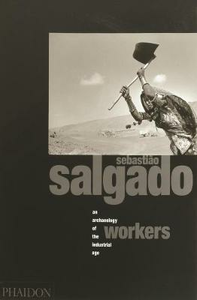 Libro Sebastiao Salgado. Workers. An archeology of the industrial age