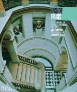 Libro Inside Paris. Discovering the classic interiors of Paris Joe Friedman , Jérôme Darblay