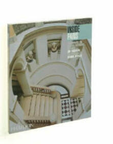 Inside Paris. Discovering the classic interiors of Paris - Joe Friedman,Jérôme Darblay - copertina