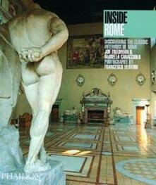 Inside Rome. Discovering the classic interiors of Rome - Joe Friedman,Francesco Venturi - copertina