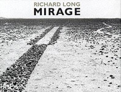 Richard Long. Mirage