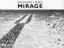 Richard Long. Mirage - copertina