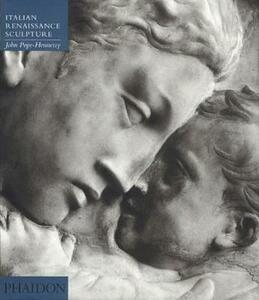Introduction to italian sculpture. Vol. 2: Italian Renaissance sculpture. - John Pope Hennessy - copertina