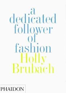 Dedicated follower of fashion (A) - Holly Brubach - copertina