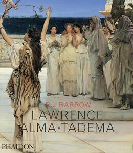 Lawrence Alma-Tadema - Rosemary J. Barrow - copertina
