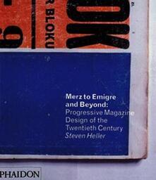 Merz to Emigre and Beyond: Avant-Garde Magazine Design of the Twentieth Century - Steven Heller - copertina