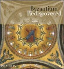 Byzantium rediscovered - J. B. Bullen - copertina
