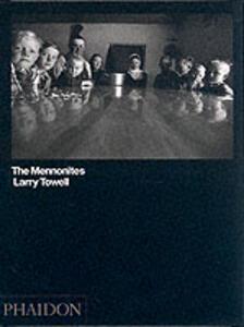 The Mennonites. Ediz. inglese - Larry Towell - copertina