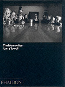 Libro The Mennonites. Ediz. inglese Larry Towell